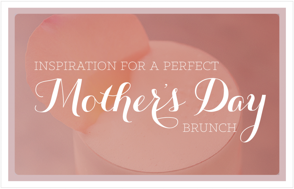 Essentials For Mother's Day Brunch-02