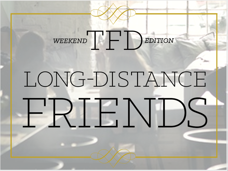 TFD_Long-distance-friends