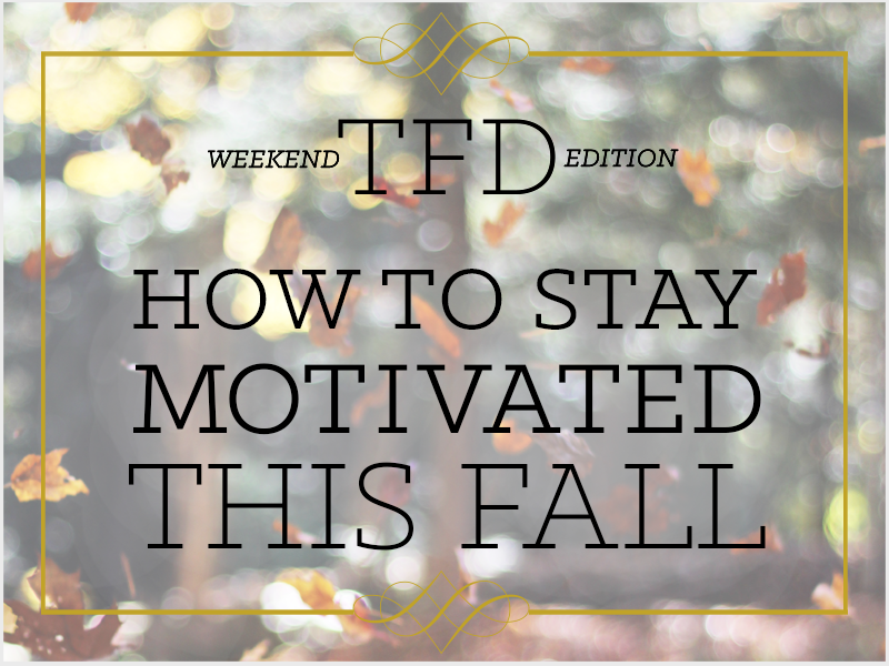 TFD_Motivated-This-Fall