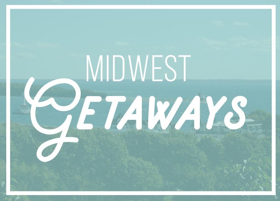10 Best Affordable Weekend Getaways Midwest